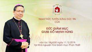 🔴Trực tuyến: Nghi thức tuyên xưng Đức Tin của ĐGM Giuse Đỗ Mạnh Hùng