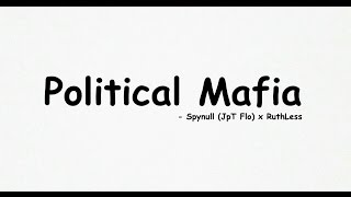 Political Mafia - Spynull (JpT Flo) × RuthLess | Prod. By Sero | Nepali Hiphop 2016