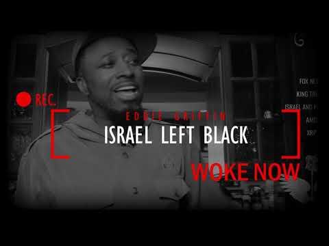WOKE NOW:  Eddie Griffin Israel left Black