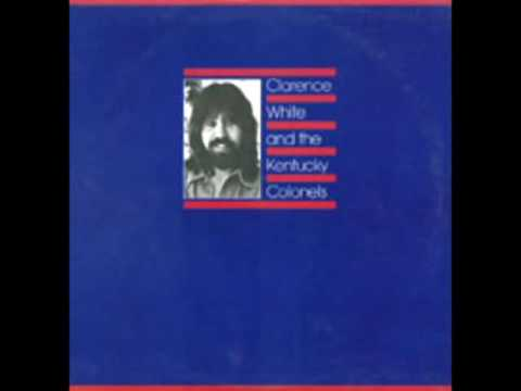 Clarence White and The Kentucky Colonels [1980] - Clarence White and The Kentucky Colonels