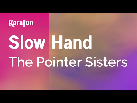 Karaoke Slow Hand - The Pointer Sisters *