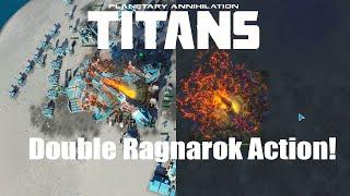 Planetary Annihilation : Titans Gameplay - Double Ragnarok Action!