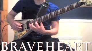 Braveheart (Guitar / Metal Cover)