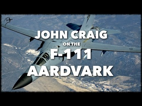 Interview with John Craig on the F-111 Aardvark