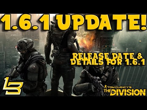 1.6.1 IS SOON! (The Division) Release Date!