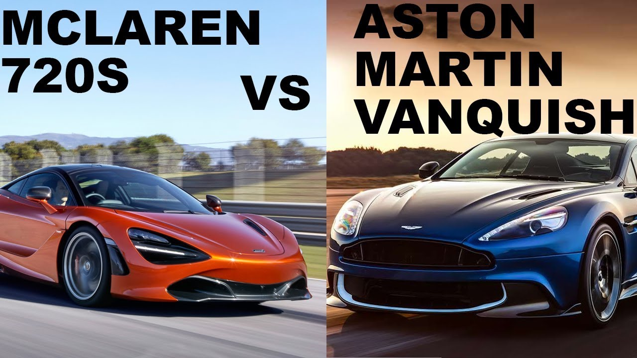 Mc Laren 720s Vs 2018 Aston Martin Vanquish Youtube