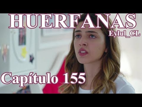 Huérfanas Capítulo 155 Español HD