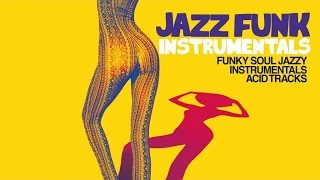 Best Acid Jazz and Funky Instrumental - 2 H. Non stop