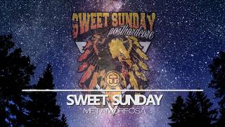 Sweet Sunday Metamorfosa Single 2018