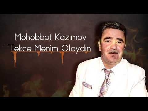 Məhəbbət Kazımov - Təkcə Mənim Olaydın