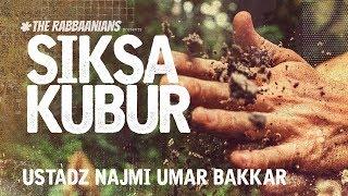 Download lagu  SIKSA KUBURUstadz Najmi Umar Bakkar MP3