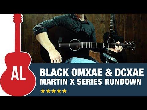 Martin OMXAE and DCXAE Black - X Series Rundown