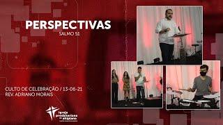 Perspectivas - Culto de Celebração - IP Altiplano - 13/06