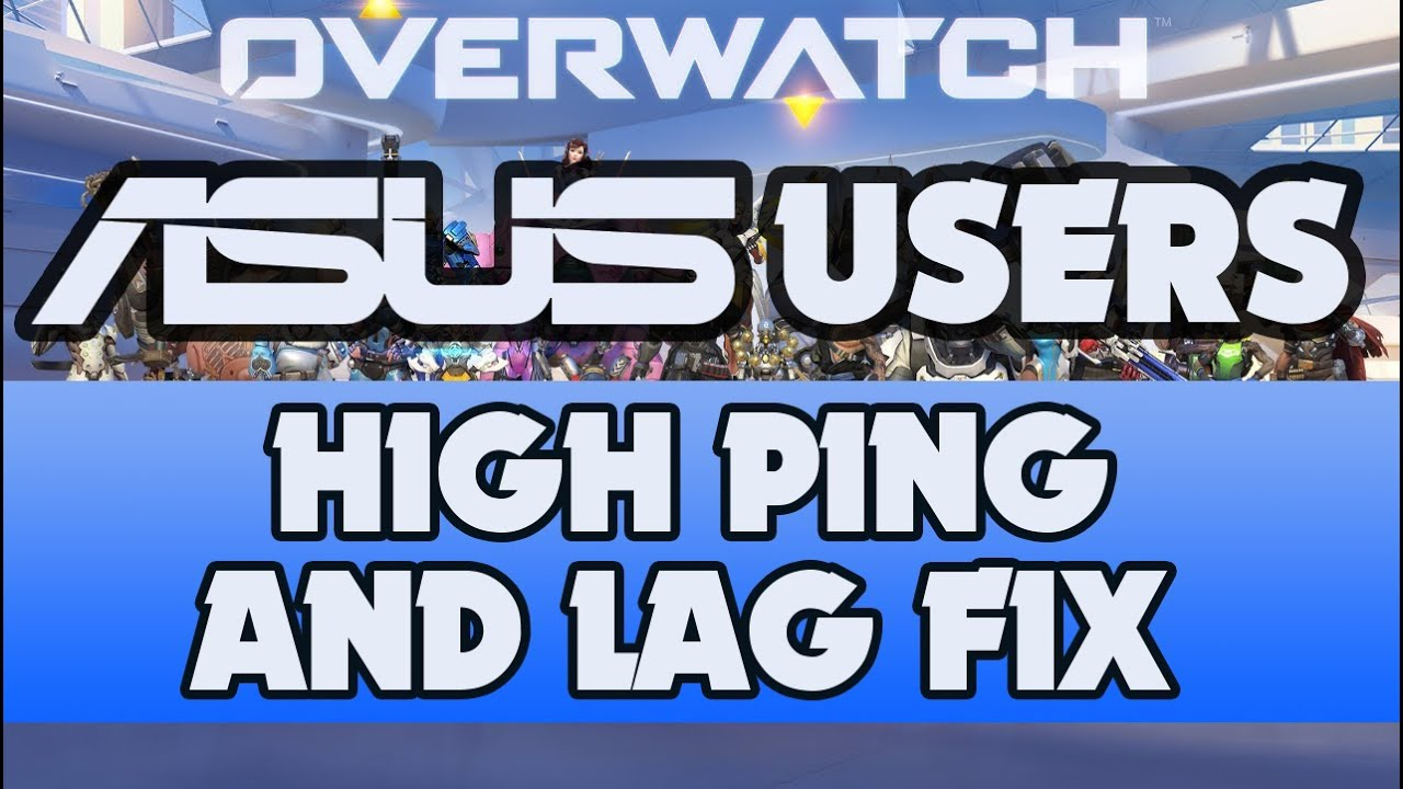 Overwatch Ping And Fps Fix Asus Users Must Watch Youtube Indihome Sky Top Up 3 Gb