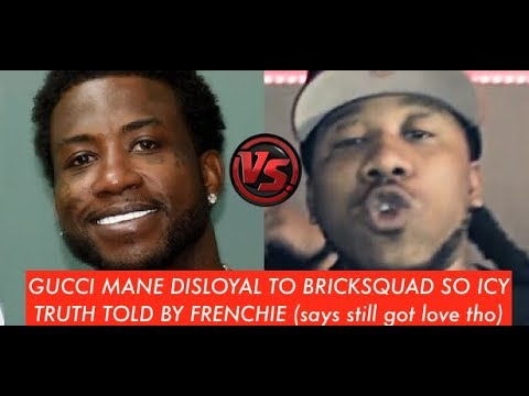 Gucci Mane TRUTH EXPOSED by Frenchie 'Gucci Ain't Living Right DISLOYAL TO SQUAD, Love Him tho'