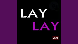 Lay Lay (Noes Remix)