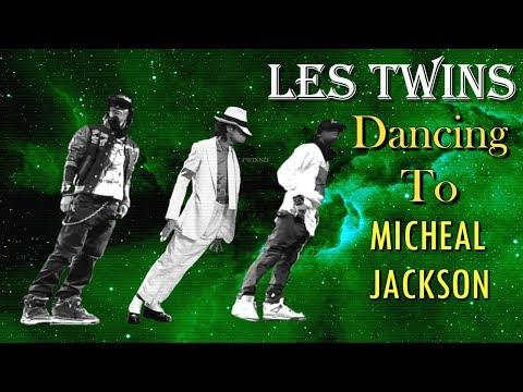 Les Twins | Dancing To Michael Jackson