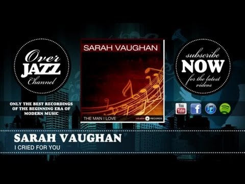 Sarah Vaughan - I Cried for You (1947)