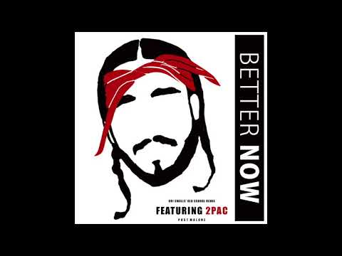 Post Malone - Better Now (Feat. 2pac)