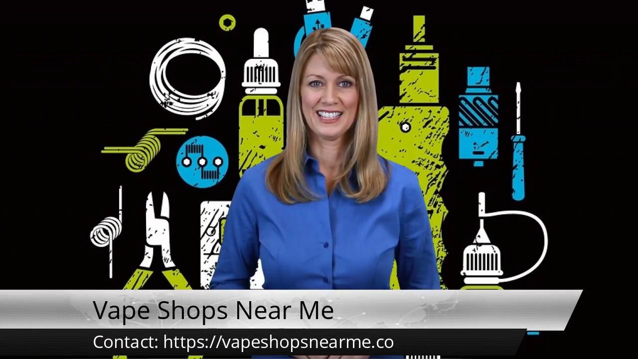 Find The Best Vape Shop Near You | Vapor Stores Near My Location
