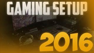 my new 2016 gaming setup