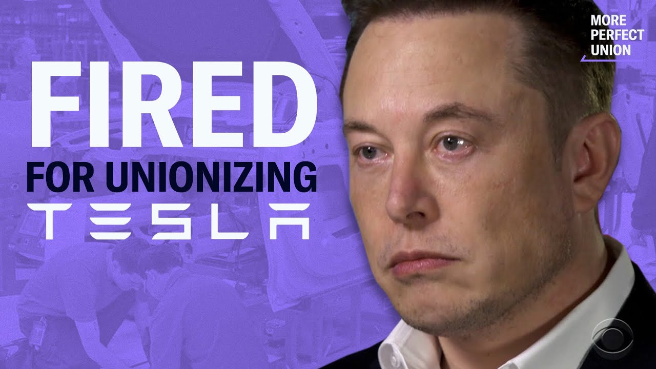I Was Illegally Fired By Elon Musk For Trying to Unionize Tesla