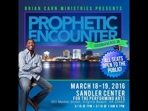 Prophet Brian Carn FINAL SERVICE Prophetic Encounter Virginia Beach 3-19-16