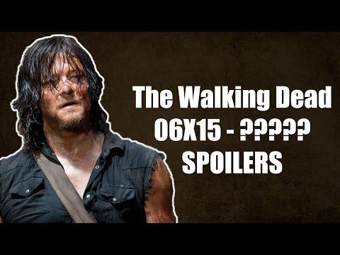 The Walking Dead Temporada 6 Capítulo 15 - SPOILERS