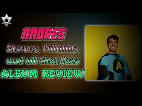 Andres - Heroes, Villains, and All That Jazz Album Review! Mp3