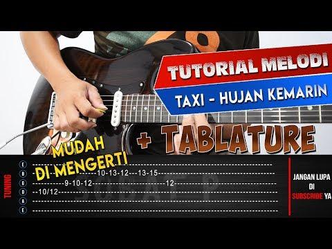 (TUTORIAL GITAR MELODI) TAXI - HUJAN KEMARIN | Dilengkapi Dengan TABLATURE BY SOBAT P