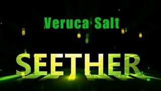 SEETHER - Veruca Salt ( lyrics )