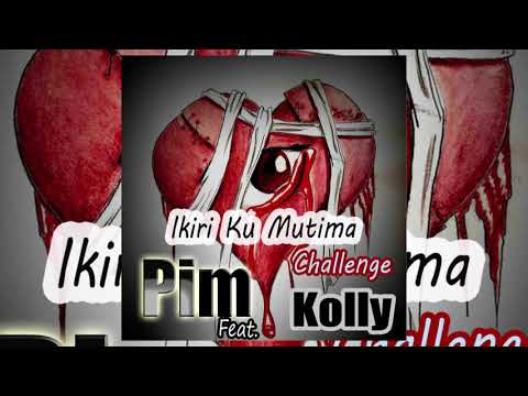 Ikiri Ku Mutima Challenge by Pim ft Kolly