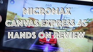 Micromax Canvas Xpress 4G Unboxing, Hands on Review