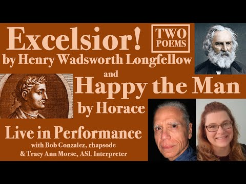 Poetry Performance: Excelsior and Happy the Man