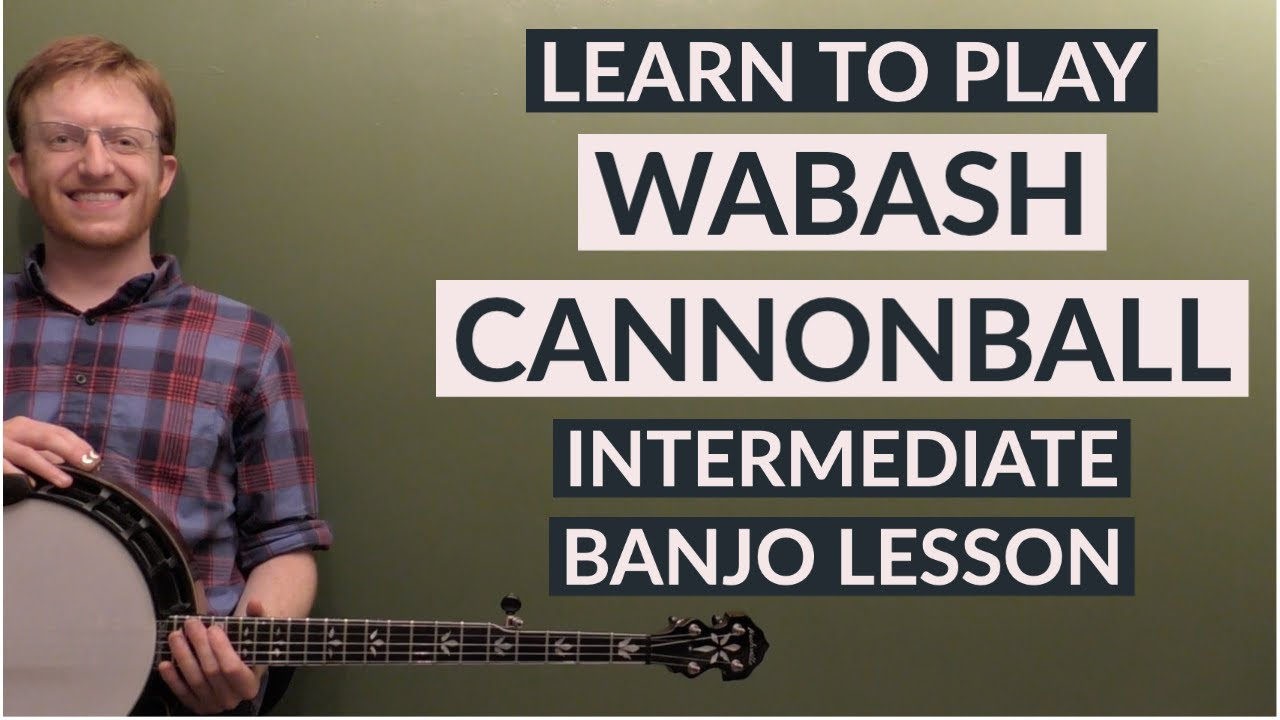 Wabash Cannonball | Intermediate Bluegrass Banjo Lesson With Tab