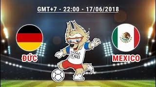 Xem lại trận đấu Đức vs Mexico || Vòng Bảng FIFA World Cup 2018