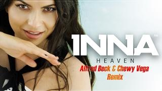 INNA   Heaven | Alfred Beck & Chewy Vega Remix