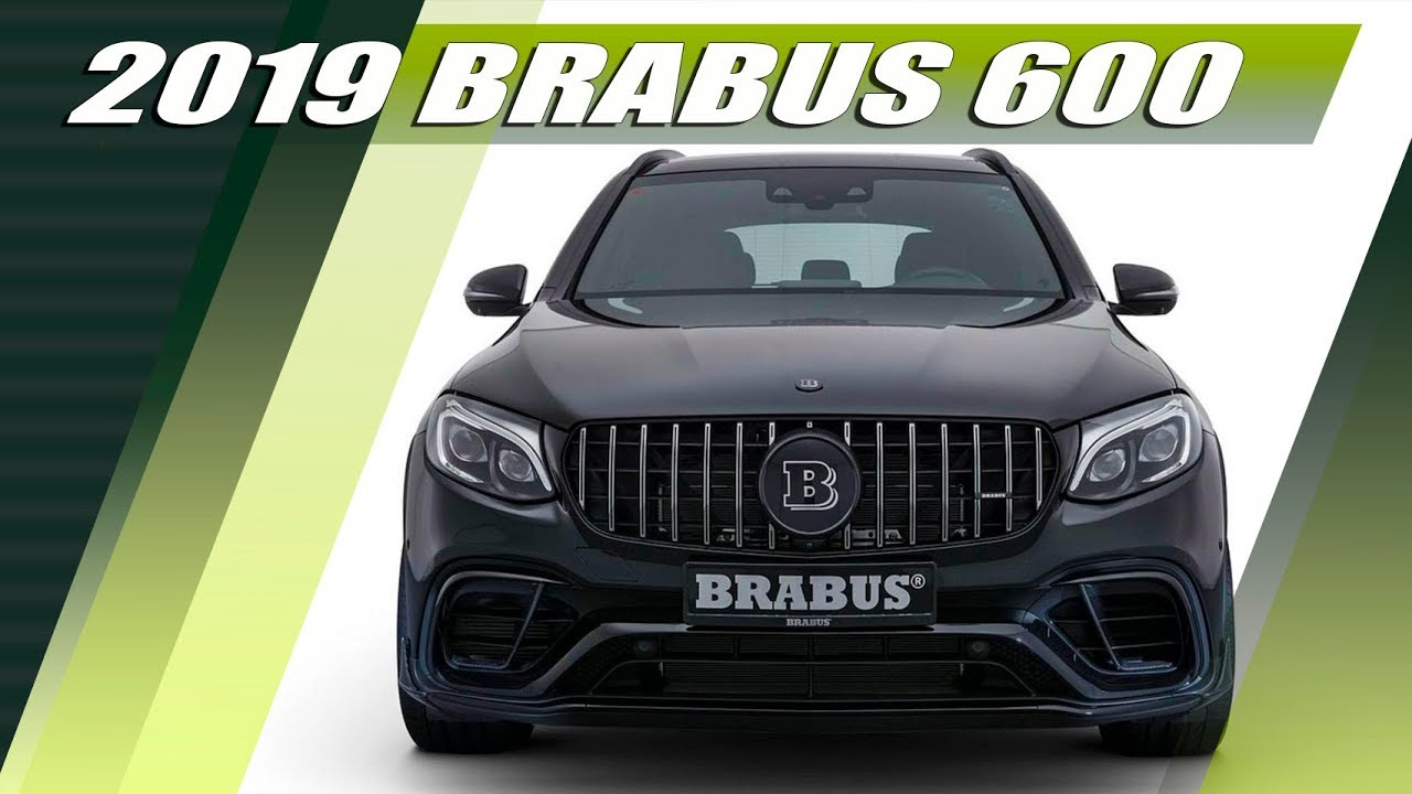 2019 Brabus 600 The Compact Power Suv Based On The Mercedes Glc 63