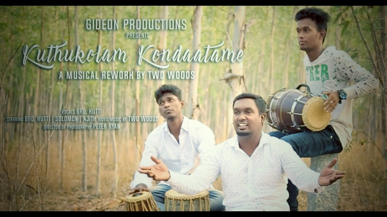 Download Kuthukalam Kondaatame cover   Two Woods Musicals   Gideon Production