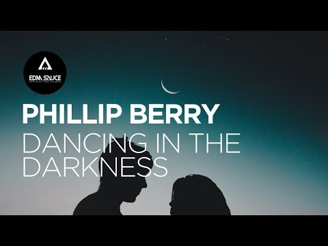 Phillip Berry Drops 'Dancing In The Darkness' on EDM Sauce Copyright Free Records
