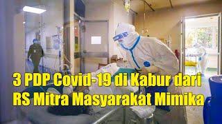 3 PDP Covid-19 di Timika Kabur dari Rumah Sakit