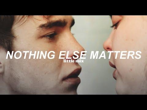 Little Mix - Nothing Else Matters