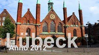 Gambar cover Städtetrip Lübeck im Jahre 2012 - wunderbare historische Altstadt