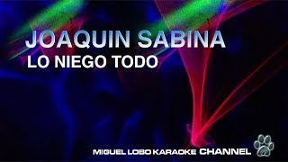 [Karaoke] JOAQUIN SABINA - LO NIEGO TODO - Miguel Lobo