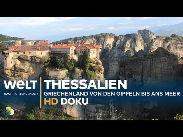 THESSALIEN - Griechenland: Von den Gipfeln bis ans Meer | HD Doku