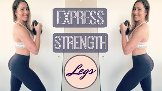 Express Strength  // 30 Min Leg Workout