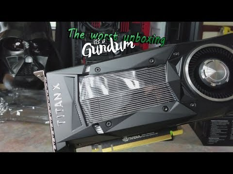 The Worst Titan XP Unboxing Video To Date