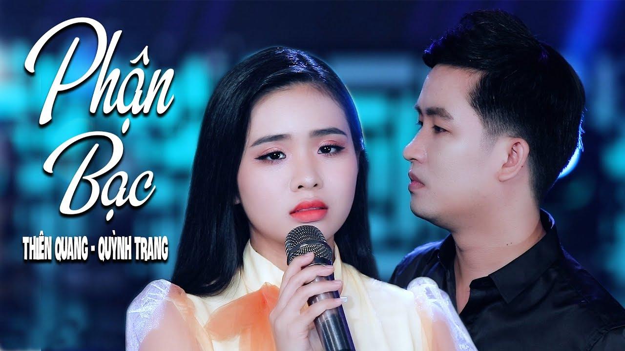 Phận Bạc – Thiên Quang ft Quỳnh Trang [MV Official]