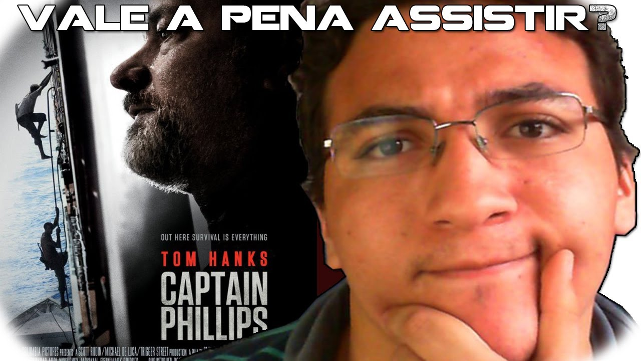 Vale A Pena Assistir Capitao Phillips Captain Phillips Youtube