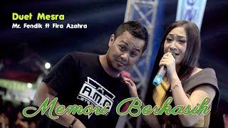 Memori Berkasih duet cak Fendik feat Fira Azahra